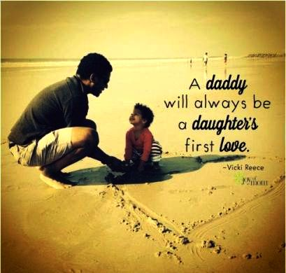 A Daddy will always be a daughter first love